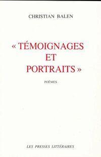 Témoignages et portraits. Poèmes - Christian Balen - Livre