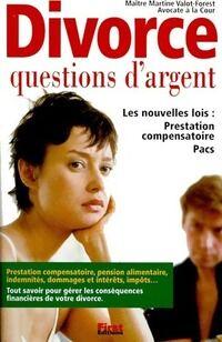 Le divorce. Questions d'argent - Martine Valot-Forest - Livre