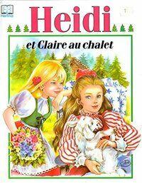 Heidi et Claire au chalet  - Johanna Spyri - Livre