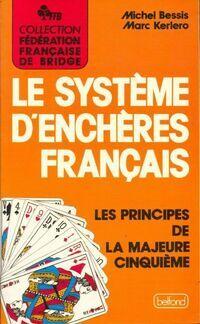 Le système d'enchères français. Le principe de la majeure cinquième - Michel Bessis - Livre