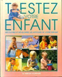 Testez votre enfant. Découvrez et développez les aptitudes de votre enfant - Miriam Stoppard - Livre