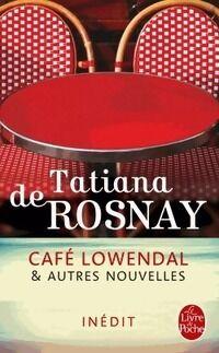 Café Lowendal & autres nouvelles - Tatiana De Rosnay - Livre