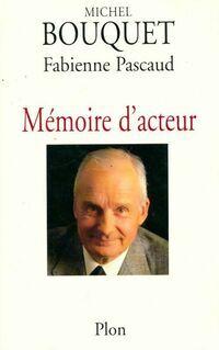 Mémoire d'acteur - Fabienne Bouquet - Livre