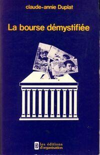La bourse démystifiée - Claude-Annie Duplat - Livre