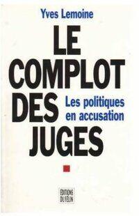 Le complot des juges - Yves Lemoine - Livre