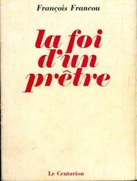 La foi d'un prêtre - François Francou - Livre