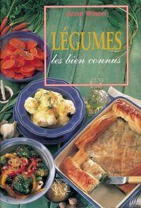 Légumes. Les biens connus - Anne Wilson - Livre