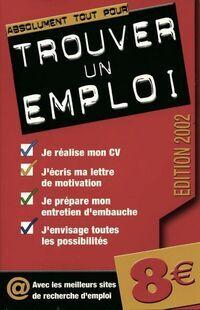 Absolument tout pour trouver un emploi 2002 - Collectif - Livre