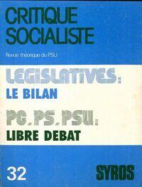 Critique socialiste n°32 : Législatives : le bilan / PC, PS, PSU : libre débat - Collectif - Livre