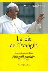 La joie de l'Evangile. Evangelii gaudium exhortation apostolique - Pape François - Livre