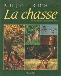 Aujourd'hui la chasse - Antoine Cohen-Potin - Livre