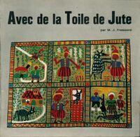 Avec de la toile de jute - M. J. Fressard - Livre