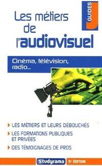 Les métiers de l'audiovisuel - Charlotte Bourgeois - Livre