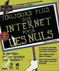 Toujours plus sur internet pour les nuls - Paul Levine - Livre