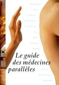 Le guide des médecines parallèles - Collectif - Livre