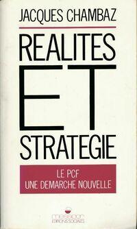 Réalités et stratégie. Le PCF une démarche nouvelle - Jacques Chambaz - Livre