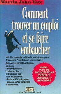 Comment trouver un emploi et se faire embaucher ? - Martin John Yate - Livre