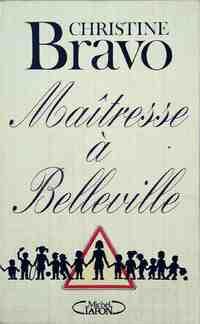 Maîtresse à Belleville - Christine Bravo - Livre