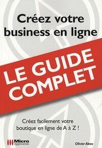 Créez votre business en ligne - Olivier Abou - Livre