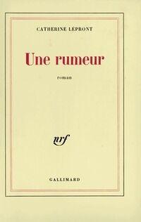 Une rumeur - Catherine Lépront - Livre