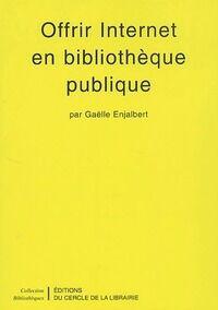 Offrir internet en bibliothèque publique - Gaelle Enjalbert - Livre