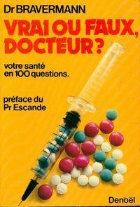 Vrai ou faux, docteur ? - Léopold bravermann - Livre