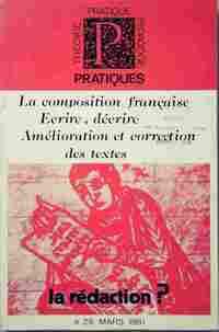 La composition française ; écrire, décrire, amélioration et correction des textes - Collectif - Livre