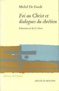 Foi au christ et dialogues du chrétien - Michel De Goedt - Livre