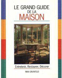 Le grand guide de la maison. Entretenir, restaurer, décorer - Nina Grunfeld - Livre