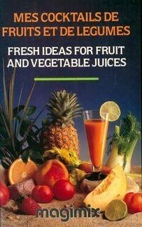 Mes cocktails de fruits et de légumes - Collectif - Livre