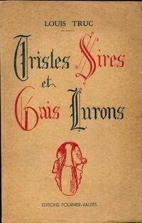 Tristes sires & gais lurons - Louis Truc - Livre