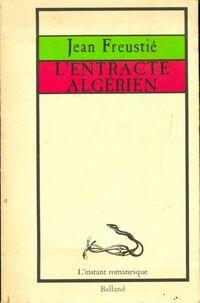 L'entracte algérien - Jean Freustié - Livre
