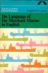 The language of the merchant marine in english - A. Aloysius Norton - Livre