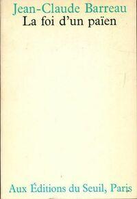 La foi d'un païen - Jean-Claude Barreau - Livre