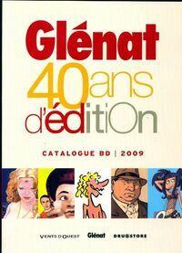 Glénat. 40 ans d'édition catalogue 2009 - Collectif - Livre
