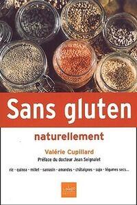 Sans gluten, naturellement - Valérie Cupillard - Livre