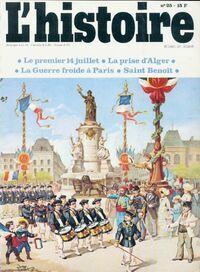 L'histoire n°25 : Le premier 14 juillet / La prise d'Alger / La guerre froide à Paris / Saint Benoît - Collectif - Livre
