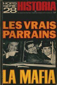 Historia Hors-série n°28 : Les vrais parrains. La Mafia - Collectif - Livre