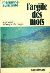 L'argile des mots. Le poème : le temps du corps - Marianne Auricoste - Livre