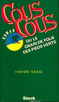 Couscous ou le grain de folie des pieds-verts - Henri Mas - Livre
