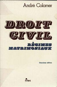 Droit civil. Régimes matrimoniaux - André Colomer - Livre