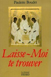Laisse-moi te trouver - Paulette Boudet - Livre