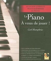 Le piano. A vous de jouer ! - Carl Humphries - Livre