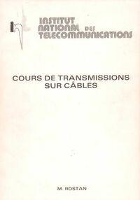 Cours de transmission sur câbles - M. Rostan - Livre