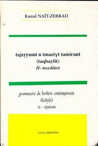 Grammaire de berbere contemporain (kabyle) Tome II : Syntaxe - Kamal NaÏt-Zerrad - Livre