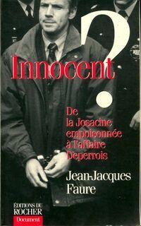 Innocent ? De la josacine empoisonnée à l'affaire Deperrois - Jean-Jacques Faure - Livre