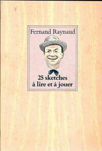 25 sketches à lire et à jouer - Fernand Raynaud - Livre