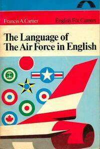 Language of the air force in English - Francis A. Cartier - Livre