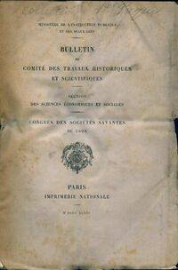 Bulletin du comité des travaux historiques et scientifiques. Congrès des sociétés savantes de 1898 - Collectif - Livre