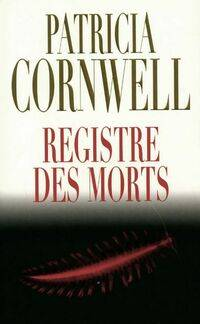 Registre des morts - Patricia Daniels Cornwell - Livre